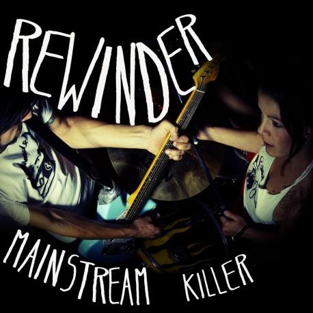 REWINDER : CD Mainstream Killer