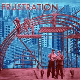 """FRUSTRATION : LP+7"""" Uncivilized"""