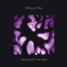MAZZY STAR : LPx2 Seasons Of Your Day