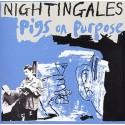 NIGHTINGALES : LP Pigs On Purpose