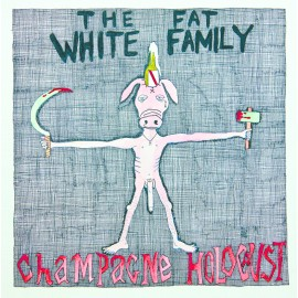 FAT WHITE FAMILY (the) : LP Champagne Holocaust