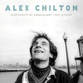 CHILTON Alex : LP Electricity By Candlelight  / NYC 2/13/97