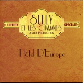 SULLY ET LES CHAMANES : CD Hôtel D'Europe