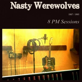 NASTY WEREWOLVES : LP 8 PM Sessions