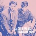 SULLIVANS (the) : CD Somewhere Songs