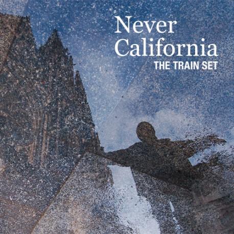 TRAIN SET (the) : CD Never California