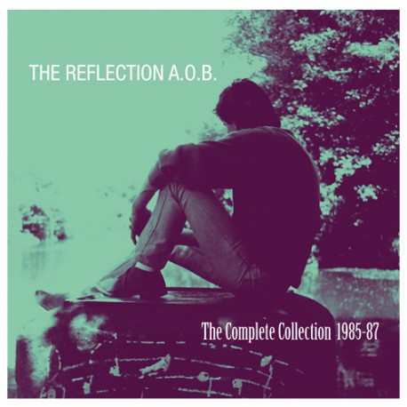 REFLECTION A.O.B. (the) : CD The Complete Collection 1985-87