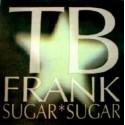 "TB FRANCK : 12""EP Sugar, Sugar"