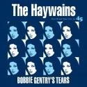 HAYWAINS (the) : Bobbie Gentry's Tears