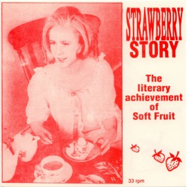 STRAWBERRY STORY : The Literary Achievement Of Soft Fruit