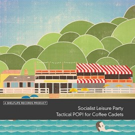 SOCIALIST LEISURE PARTY : Tactical POP! for Coffee Cadets