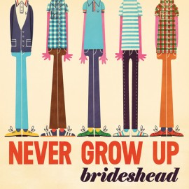 BRIDESHEAD : LP Never Grow Up