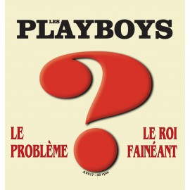 PLAYBOYS (les) : Le Probleme
