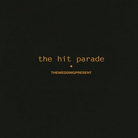 WEDDING PRESENT (the) : CDx3+DVD The Hit Parade