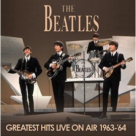 BEATLES (the) : LP Greatest Hits Live On Air 1963-64