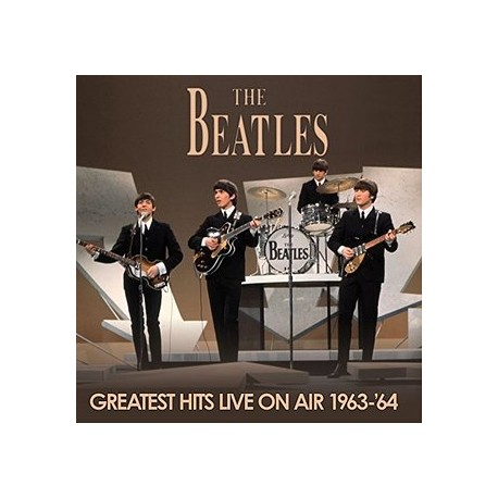 BEATLES (the) : LP Greatest Hits Live On Air 1963-'64