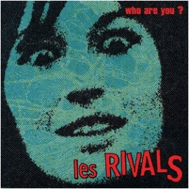 RIVALS (les) : Who Are You ?