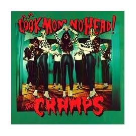 CRAMPS (the) : LP Look Mom No Head!