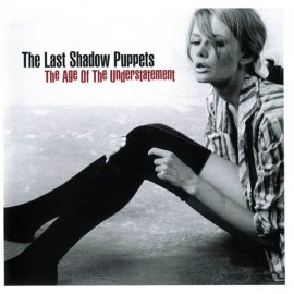 2nd HAND / OCCAS : LAST SHADOW PUPPETS (the) : The Age Of The Understatement