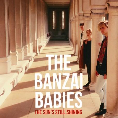 BANZAI BABIES (the) : CD The Sun's Still Shining
