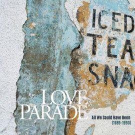 LOVE PARADE : LP All We Could Have Been (1989-1990)