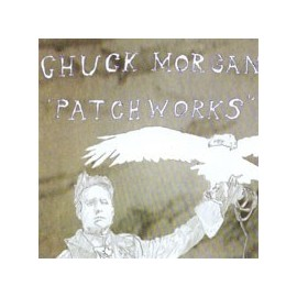 CHUCK MORGAN : Patchworks