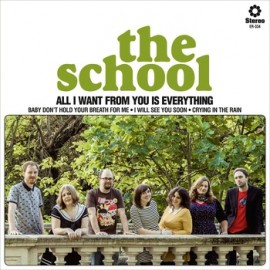 SCHOOL (the) : All I Want From You Is Everything