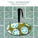 BRAD SAN MARTIN : CD Tell Someone