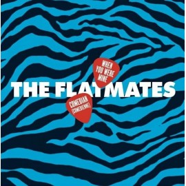 FLATMATES (the) : When You Were Mine
