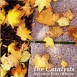 CATALYSTS (the) : Autumn Everywhere