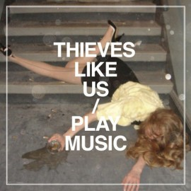 THIEVES LIKE US : Play Music LP