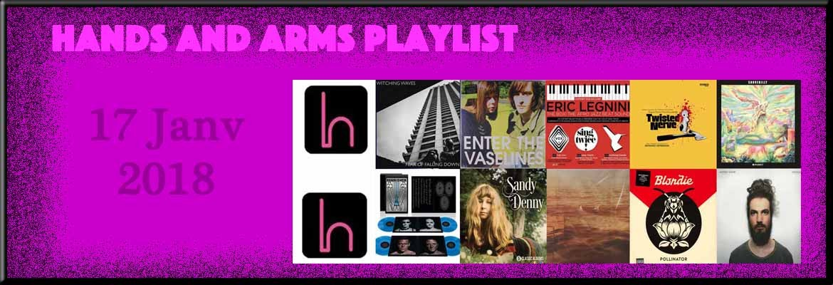 HANDS AND ARMS PLAYLIST 20180117