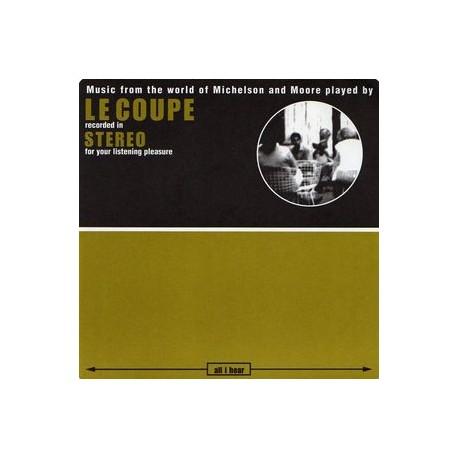 LE COUPE : All I Hear