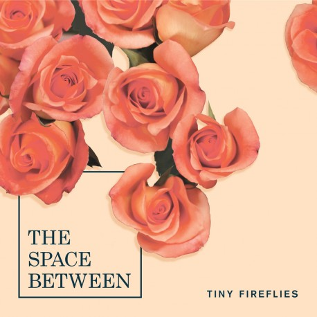 TINY FIREFLIES : CD The Space Between