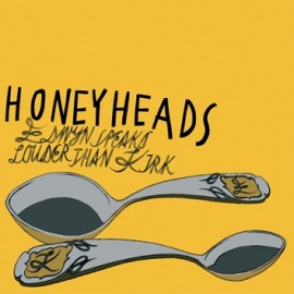 HONEYHEADS : From A To B To See You