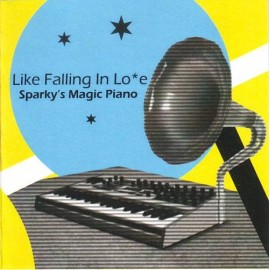 SPARKY'S MAGIC PIANO : Like Falling In Love