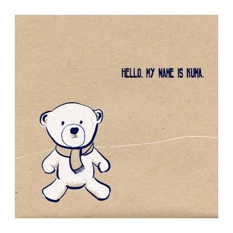 KUMA : Hello My Name Is Kuma