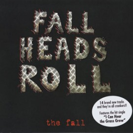 FALL (the) : CD Fall Heads Roll