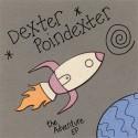 DEXTER POINDEXTER : The Adventure EP
