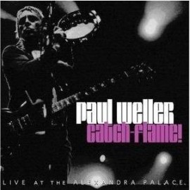 PAUL WELLER : CDx2 Catch-Flame! Live At The Alexandra Palace
