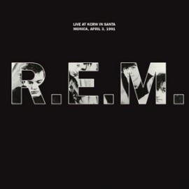 R.E.M. : LP Live At KCRW In Santa Monica, April 3, 1991