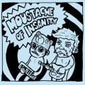 MOUSTACHE OF INSANITY : S/t