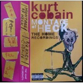 KURT COBAIN : K7 Montage Of Heck : The Home Recordings