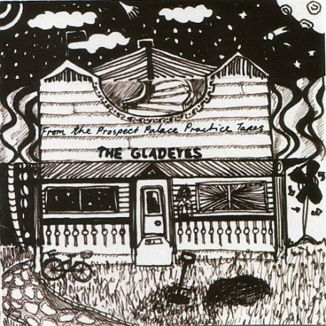GLADEYES (the) : From The Prospect Palace Practice Tapes