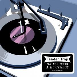 TENDER TRAP : Do You Want A Boyfriend ?