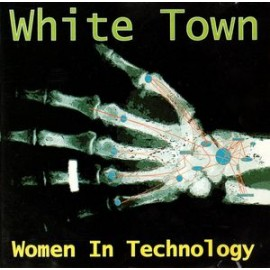 WHITE TOWN : CD Women In Technology