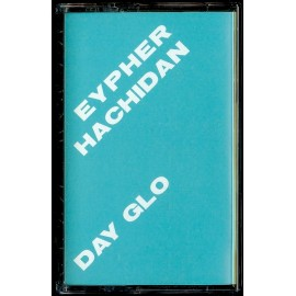 EYPHER HACHIDAN : k7 Day Glo