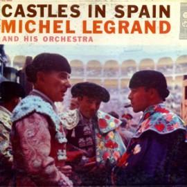 LEGRAND Michel : Castles In Spain