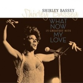 SHIRLEY BASSEY : LP What Now My Love - 15 Greatest Hits