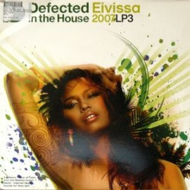 VARIOUS : LPx2 Defected In The House Eivissa 2007 LP3